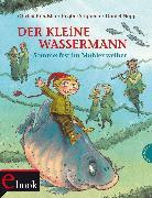 Cover-Bild zu Preußler, Otfried: Der kleine Wassermann: Sommerfest im Mühlenweiher (eBook)