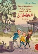 Cover-Bild zu Scherz, Oliver: Wenn der geheime Park erwacht, nehmt euch vor Schabalu in Acht