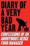 Cover-Bild zu Anonymous Hedge Fund Manager: Diary of a Very Bad Year