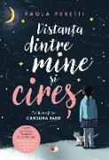 Cover-Bild zu Peretti, Paola: Distanta Dintre Mine Si Cires (eBook)