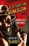 Cover-Bild zu Harris, Robert J.: A Study in Crimson (eBook)