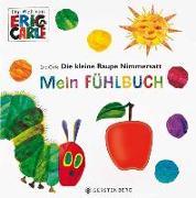 Cover-Bild zu Carle, Eric: Die kleine Raupe Nimmersatt - Mein Fühlbuch