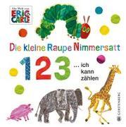Cover-Bild zu Carle, Eric: Die kleine Raupe Nimmersatt - 1 2 3 ... ich kann zählen