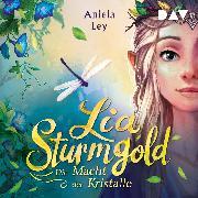 Cover-Bild zu Ley, Aniela: Lia Sturmgold - Teil 1: Die Macht der Kristalle (Audio Download)