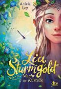 Cover-Bild zu Ley, Aniela: Lia Sturmgold - Die Macht der Kristalle
