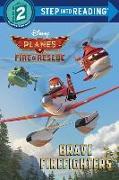 Cover-Bild zu Brave Firefighters (Disney Planes: Fire & Rescue) von RH Disney