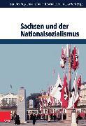 Cover-Bild zu Nolzen, Armin (Beitr.): Sachsen und der Nationalsozialismus (eBook)
