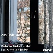 Cover-Bild zu Wellershoff, Dieter: Ans Ende kommen (Audio Download)