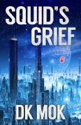 Cover-Bild zu Mok, Dk: Squid's Grief (eBook)