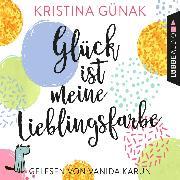 Cover-Bild zu Glück ist meine Lieblingsfarbe (Ungekürzt) (Audio Download) von Günak, Kristina