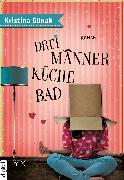 Cover-Bild zu Drei Männer, Küche, Bad (eBook) von Günak, Kristina