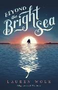 Cover-Bild zu Beyond the Bright Sea von Wolk, Lauren
