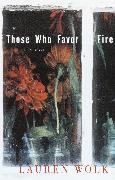 Cover-Bild zu Those Who Favor Fire von Wolk, Lauren