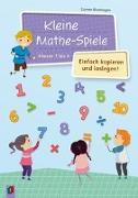 Cover-Bild zu Kleine Mathe-Spiele - einfach kopieren und loslegen von Blumhagen, Doreen