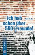 Cover-Bild zu Ich hab schon über 500 Freunde! von Kaster, Armin