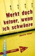 """Cover-Bild zu """"Merkt doch keiner, wenn ich schwänze."""" von Weber, Annette"""