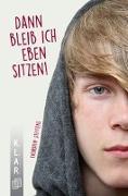 Cover-Bild zu Dann bleib ich eben sitzen! von Steffens, Thorsten