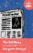 Cover-Bild zu The Bad News (eBook) von Atwood, Margaret