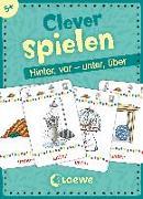 Cover-Bild zu Clever spielen - Hinter, vor - unter, über von Merle, Katrin (Illustr.)