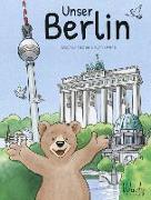 Cover-Bild zu Unser Berlin von Fischer, Dagmar