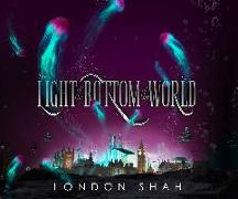 Cover-Bild zu Shah, London: The Light at the Bottom of the World