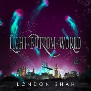 Cover-Bild zu Shah, London: Light at the Bottom of the World (Unabridged) (Audio Download)