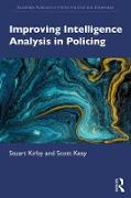 Cover-Bild zu Kirby, Stuart: Improving Intelligence Analysis in Policing (eBook)