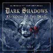 Cover-Bild zu Manning, Stuart: Dark Shadows, Series 2, Part 4: Kingdom of the Dead (Unabridged) (Audio Download)