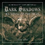 Cover-Bild zu Manning, Stuart: Dark Shadows, Series 2, Part 2: Kingdom of the Dead (Unabridged) (Audio Download)
