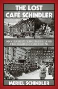Cover-Bild zu The Lost Café Schindler: One Family, Two Wars, and the Search for Truth (eBook) von Schindler, Meriel