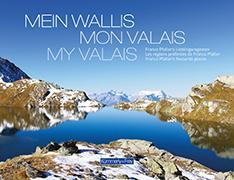 Cover-Bild zu Pfaller, Franco: Mein Wallis, Mon Valais, My Valais