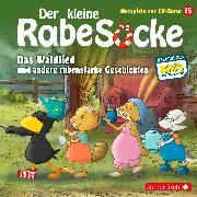 Cover-Bild zu diverse, (Gelesen): Der kleine Rabe Socke - Das Waldlied und andere rabenstarke Geschichten (Hörspiele zur TV Serie 15)
