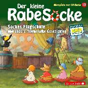 Cover-Bild zu diverse, (Gelesen): Der kleine Rabe Socke - Sockes Flugschule und andere rabenstarke Geschichten (Hörspiele zur TV Serie 13)