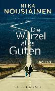 Cover-Bild zu Nousiainen, Miika: Die Wurzel alles Guten (eBook)