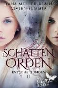 Cover-Bild zu SCHATTENORDEN 1.1: Entscheidungen (eBook) von Müller-Braun, Dana