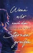 Cover-Bild zu Weise, Kathleen: Wenn wir nach den Sternen greifen