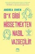 Cover-Bild zu Bk Gibi Hissetmekten Nasil Vazgecilir von Owen, Andrea