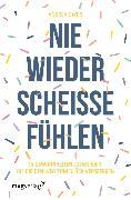 Cover-Bild zu Nie wieder scheiße fühlen (eBook) von Owen, Andrea