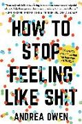 Cover-Bild zu How to Stop Feeling Like Sh*t (eBook) von Owen, Andrea