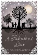 Cover-Bild zu Pasztor, Susann: A Fabulous Liar (eBook)