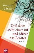 Cover-Bild zu Pásztor, Susann: Und dann steht einer auf und öffnet das Fenster