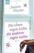 Cover-Bild zu Pásztor, Susann: Die einen sagen Liebe, die anderen sagen nichts