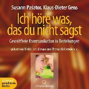 Cover-Bild zu Pasztor, Susann: Ich höre was, das du nicht sagst - Gewaltfreie Kommunikation in Beziehungen (Ungekürzt) (Audio Download)