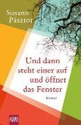 Cover-Bild zu Pásztor, Susann: Und dann steht einer auf und öffnet das Fenster (eBook)