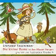 Cover-Bild zu Taschinski, Stefanie: Die kleine Dame (5) Die kleine Dame in den Blauen Bergen (Audio Download)