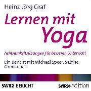 Cover-Bild zu Graf, Heinz-Jörg: Lernen mit Yoga (Audio Download)
