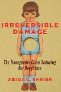 Cover-Bild zu Irreversible Damage (eBook) von Shrier, Abigail