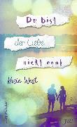 Cover-Bild zu West, Kasie: Du bist der Liebe nicht egal (eBook)