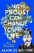Cover-Bild zu How Proust Can Change Your Life von de Botton, Alain