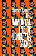 Cover-Bild zu The Immortal Life of Henrietta Lacks von Skloot, Rebecca